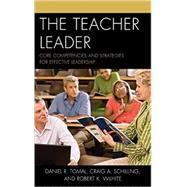 The Teacher Leader by Tomal, Daniel R.; Schilling, Craig A.; Wilhite, Robert K., 9781475807455