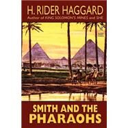 Smith and the Pharaohs and...,Haggard, H. Rider,9781587157455