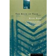 The Book of Yaak by Bass, Rick, 9780395877463