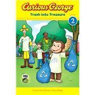 Trash into Treasure by Rey, Margret (CRT); Rey, H. A. (CRT); Freitas, Bethany V. (ADP), 9781328577467