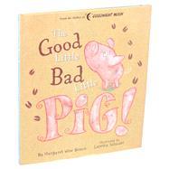 Good Little Bad Little Pig! by Brown, Margaret Wise; Schauer, Loretta, 9781684127474