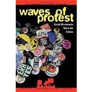 Waves of Protest Social Movements Since the Sixties by Freeman, Jo; Johnson, Victoria; Bromley, David G.; Cutchin, Diana Gay; Gerlach, Luther P.; Green, John C.; Halcli, Abigail; Hirsch, Eric L.; Jasper, James M.; Jenkins, J Craig; Johnson, Roberta Ann; McAdam, Doug; Meyer, David S.; Miller, Frederick D.; Sta, 9780847687480