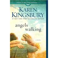 Angels Walking A Novel,Kingsbury, Karen,9781451687484