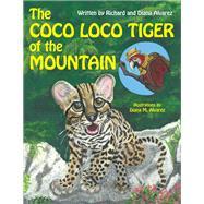 The Coco Loco Tiger of the Mountain by Alvarez, Diana; Alvarez, Richard, 9781973637486