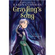 Grayling's Song by Cushman, Karen, 9780358097488