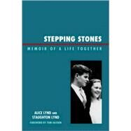 Stepping Stones Memoir of a Life Together by Lynd, Staughton; Lynd, Alice, 9780739127490