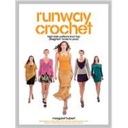 Runway Crochet High-style...,Hubert, Margaret,9781589237490