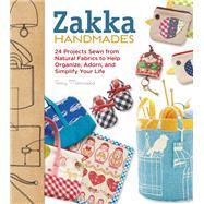 Zakka Handmades 24 Projects...,Morinaka, Amy,9781589237506
