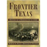 Frontier Texas: History of a...,Robert F. Pace,9781933337517