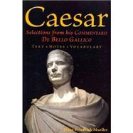 Caesar: Selections from his...,Julius Caesar,9780865167520