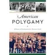 American Polygamy by Foster, Craig L.; Watson, Marianne T., 9781467137522