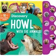 Discovery: Howl with the Animals! by Feldman, Thea, 9781645177524