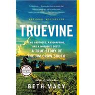 Truevine Two Brothers, a Kidnapping, and a Mother's Quest: A True Story of the Jim Crow South by Macy, Beth, 9780316337526