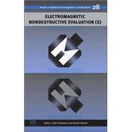 Electromagnetic Nondestructive Evaluation X by Takahashi, Seiki; Kikuchi, Hiroaki, 9781586037529