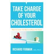 Take Charge of Your Cholesterol by Furman, Richard, 9780800737542