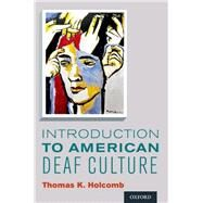 Introduction to American Deaf...,Holcomb, Thomas K.,9780199777549