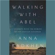 Walking With Abel by Badkhen, Anna; Rodgers, Elisabeth, 9781504617550