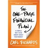 The One-Page Financial Plan A Simple Way to Be Smart About Your Money by Richards, Carl, 9781591847557