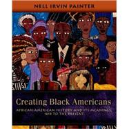 Creating Black Americans...,Painter, Nell Irvin,9780195137569