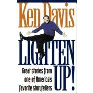 Lighten Up! : Great Stories from One of America's Favorite Storytellers by Ken Davis, 9780310227571
