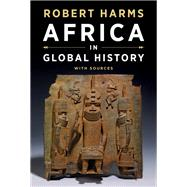 Africa in Global History With...,Harms, Robert,9780393927573