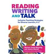 Reading, Writing, and Talk by Souto-manning, Mariana; Martell, Jessica; Ladson-Billings, Gloria, 9780807757574
