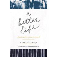 A Better Life by Smith, Rebecca, 9780310357575