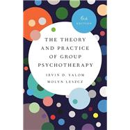 The Theory and Practice of...,Yalom, Irvin D.; Leszcz, Molyn,9781541617575