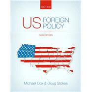 US Foreign Policy 3e,Cox, Michael; Stokes, Doug,9780198707578