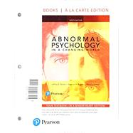 Abnormal Psychology in a Changing World -- Books a la Carte by Nevid, Jeffrey S., Ph.D.; Rathus, Spencer A.; Greene, Beverly, Ph.D., 9780134447582