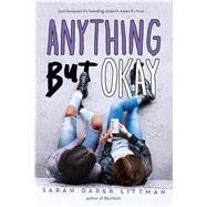 Anything but Okay by Littman, Sarah Darer, 9781338177589