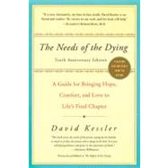 The Needs of the Dying,Kessler, David,9780061137594