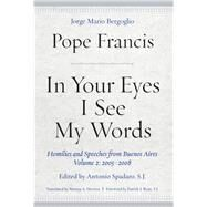 In Your Eyes I See My Words by Francis, Pope; Herrera, Marina A.; Spadaro, Antonio; Ryan, Patrick J., 9780823287598