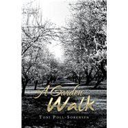 A Garden Walk by Poll-sorensen, Toni, 9781796027600