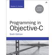 Programming in Objective-C by Kochan, Stephen G., 9780321967602