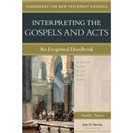 Interpreting the Gospels and Acts by Turner, David L.; Harvey, John D., 9780825427602