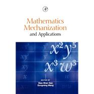 Mathematics Mechanization and Applications by Wang; Gao, 9780127347608