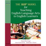 The SIOP Model for Teaching English Language-Arts to English Learners by Vogt, MaryEllen; Echevarria, Jana; Short, Deborah J., 9780205627608