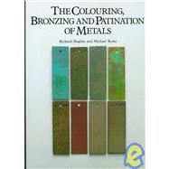 The Colouring, Bronzing and...,Hughes, Richard; Rowe, Michael,9780823007622