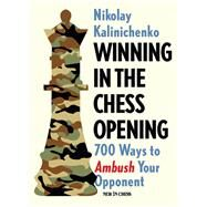 Winning in the Chess Opening...,Kalinichenko, Nikolai,9789056917623