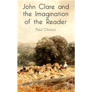 John Clare and the Imagination of the Reader by Chirico, Paul, 9780230517639