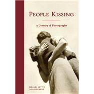 People Kissing: A Century of Photographs (Vintage snapshots and postcards, a great gift for engagements, wedding showers, and anniversaries) by Levine, Barbara; Ramey, Paige, 9781616897642