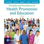 Principles and Foundations of Health Promotion and Education by Cottrell, Randall R.; Girvan, James T.; McKenzie, James F.; Seabert, Denise; Spear, Caile, 9780134517650