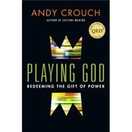 Playing God by Crouch, Andy, 9780830837656