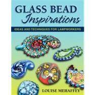 Glass Bead Inspirations Ideas...,Mehaffey, Louise,9780811707657