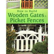 How to Build Wooden Gates &...,Geist, Kevin,9780811707664