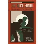The Home Guard Training Pocket Manual by Not Available, 9781612007670