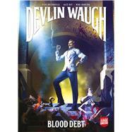 Devlin Waugh - Blood Debt by Kot, Aleš; Mcconville, Rory; Dowling, Mike, 9781781087671
