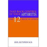 Take Back Control Of Your Arthritis by Rutstein, Joel, 9781413447675