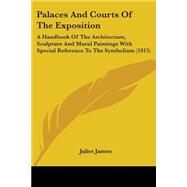 Palaces and Courts of the...,James, Juliet,9780548587676